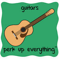 Guitars Perk Up Everything - Green Background