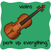Violins Perk Up Everything - Green Background